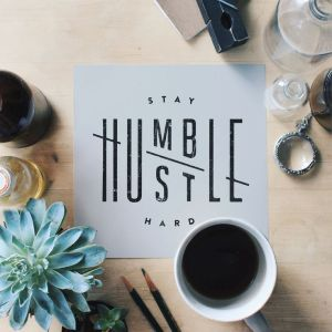 Stay Humble, Hustle Hard  Hand lettering & typography inspiration from http://www.fromupnorth.com/lettering-calligraphy-inspiration-1089/
